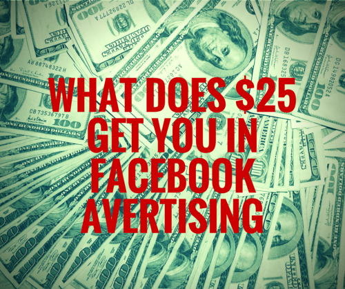 What does $25 get you in Facebook